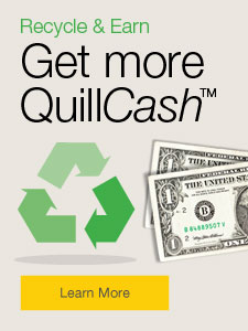 Recycle & Earn Get more QuillCash™.