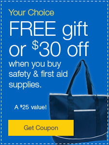 Your choice. FREE gift or $30 off when you buy safety & first aid supplies.