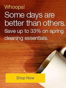 Whoops! Some days are better than others. Save up to 33% on spring cleaning essentials.