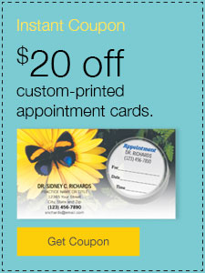 $20 off custom-printed appointment cards.
