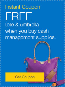 FREE tote & umbrella when you buy cash management supplies.