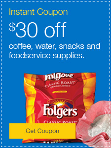 Instant coupon. $30 off coffee, water, snacks and foodservice supplies.