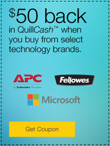 $50 back in QuillCash™ when you buy from select technology brands.