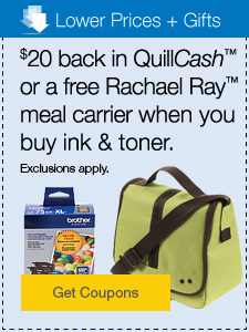 $20 back in QuillCash™ or a free Rachael Ray™ meal carrier when you buy ink & toner. Exclusions apply.