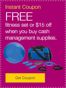 FREE fitness set or $15 off when you buy cash management supplies.