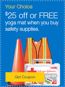 $25 off or FREE yoga mat when you buy safety & first aid supplies.