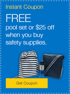 FREE pool set or $25 off when you buy safety supplies.