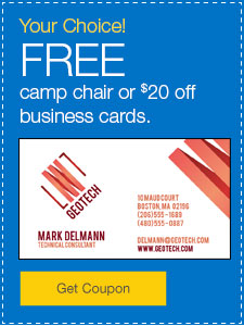 FREE camp chair or $20 off custom-printed business cards.