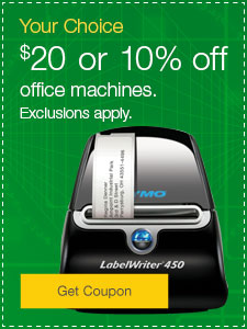 Your Choice $20 or 10% off office machines. Exclusions apply.