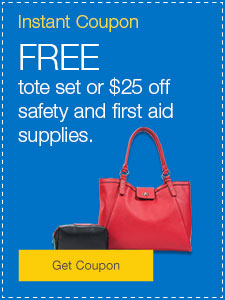 FREE tote set or $25 off safety and first aid supplies.