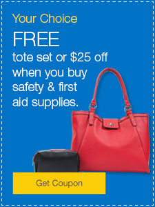 FREE tote set or $25 off when you buy safety & first aid supplies.