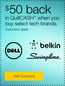 $50 back in QuillCASH™ when you buy select tech brands.
