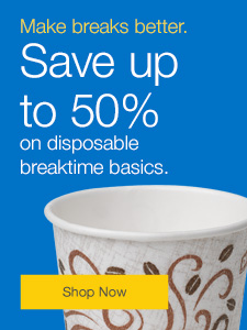 Make Breaks Better. Save up to 50% on disposable break time basics.