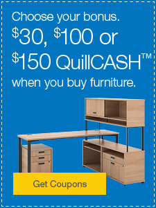 Choose your bonus. $30, $100 or $150 QuillCASH™ when you buy furniture.