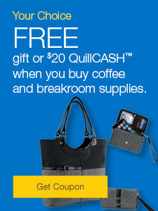 FREE gift or $20 QuilCash when you buy coffee and breakroom supplies.
