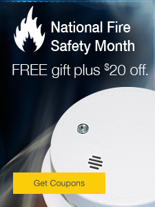 National Fire Safety Month 2016  FREE gift or $15 off.