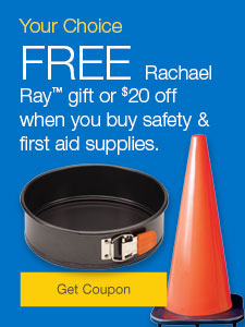 FREE Rachael Ray gift or $20 off when you buy safety and first aid supplies.