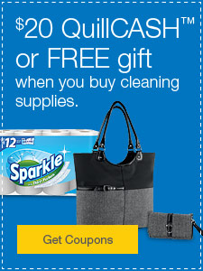 $20 QuillCASH™ or FREE gift when you buy cleaning supplies.