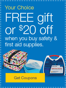 Your choice. FREE gift or $20 off when you buy safety & first aid supplies.