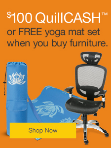$100 QuillCASH™ or FREE yoga mat set when you buy furniture.