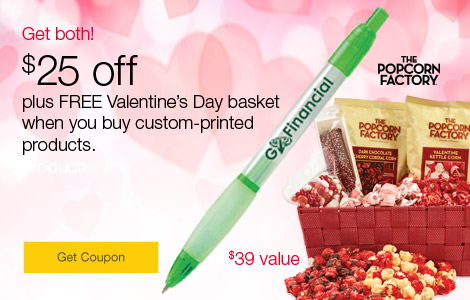 Get Both  $25 off plus FREE Valentine's Day basket when you buy custom-printed products.
