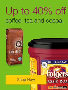 Save up to 40% on coffee, tea and cocoa.