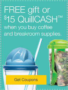 FREE Gift or $15 QuillCASH™ when you buy coffee and breakroom supplies.