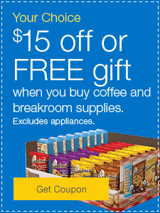 Your Choice | $15 off or FREE gift when you buy coffee and breakroom supplies. Excludes appliances.