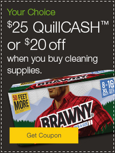 $25 QuillCASH or $20 off when you buy cleaning supplies.