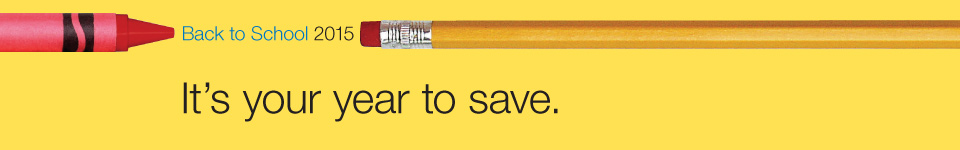Back to School 2015. It's your year to save.