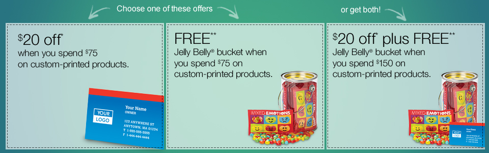 $20 off or FREE Jelly Belly® bucket when you spend $75 or get both for $150 or more on custom-printed products.
