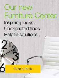Our new Furniture Center. Inspiring looks. Unexpected finds. Helpful solutions.