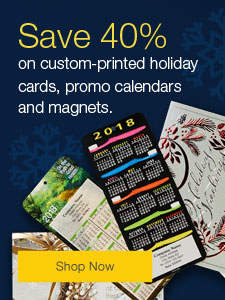 'Tis the season. Save 40% on custom-printed holiday cards, promotional calendars and magnets.
