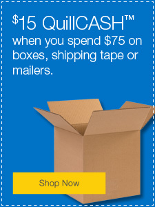 $15 QuillCASH™ when you spend $75 on boxes, shipping tape or mailers.
