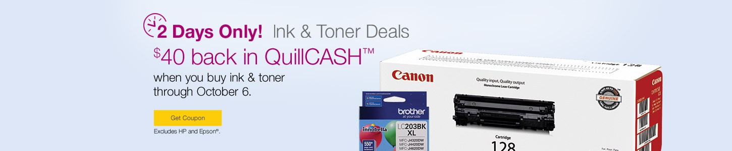 2 Days Only $40 Back In QuillCASH™ When You Buy Ink U0026 Toner Through October
