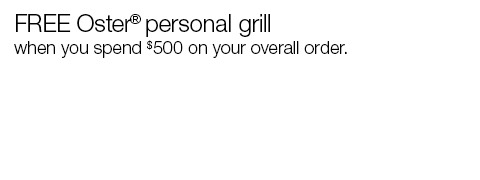 FREE Oster® personal grill with your order.