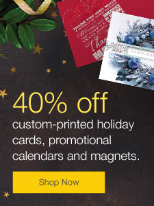 40% off custom-printed holiday cards, promotional calendars and magnets.
