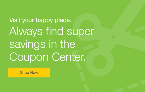 Visit your happy place. Always find super savings in the Coupon Center.