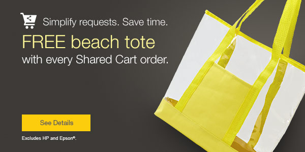 Simplify requests. Save time. FREE beach tote with every Shared Cart order.
