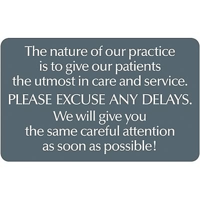 Medical Arts Press® Standard Message Screen-Printed Office Signs; Excuse Delays