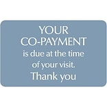 Medical Arts Press® Standard Message Screen-Printed Office Signs; Co-Payment