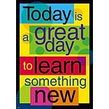 Today is a great day to learn… Poster