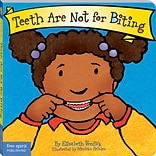 Free Spirit Publishing® Best Behavior™;  Teeth Are Not For Biting