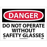 Danger Labels; Do Not Operate Without Safety Glasses, 10X14, Adhesive Vinyl