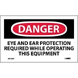 Danger Labels; Eye And Ear Protection Required . . ., 3X5, Adhesive Vinyl, 5/Pk