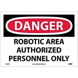 Danger Labels; Robotic Area Authorized Personnel Only, 10X14, Adhesive Vinyl