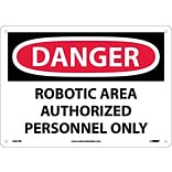 Danger Signs; Robotic Area Authorized Personnel Only, 10X14, Rigid Plastic