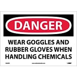Danger Labels; Wear Goggles And Rubber Gloves When Handling Chemicals, 10X14, Adhesive Vinyl