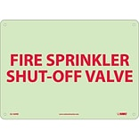 Notice Signs; Fire, Fire Sprinkler Shut-Off Valve, 10X14, Rigid Plasticglow