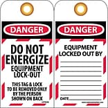 Lockout Tags; Lockout, Do Not Energize Equipment Lock Out, 6X3, Unrippable Vinyl, 25/Pk